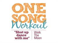 One Song Workout: Shut Up And Dance With Me