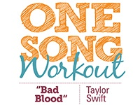 One Song Workout: Bad Blood by Taylor Swift